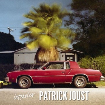 INTERVIEW : Patrick Joust