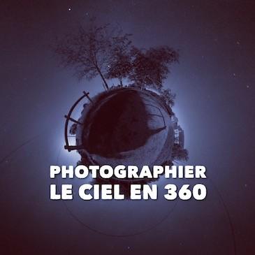 Photographier le ciel en 360
