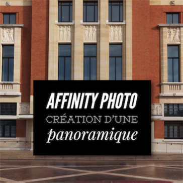 Affinity Photo : Création d'une photo panoramique