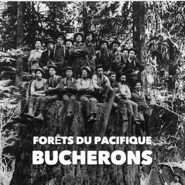 Forêts du Pacifique – Les bucherons