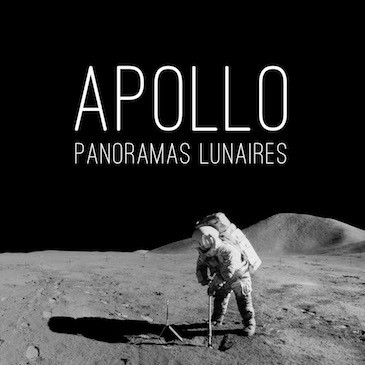 Apollo – Panoramiques sur la Lune