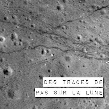 Des traces de pas sur la Lune