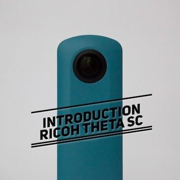 Introduction caméra 360 : Ricoh Theta SC