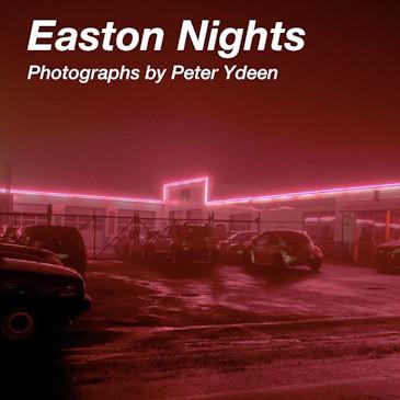Easton Nights – Photographies de Peter Ydeen